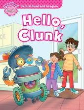 Hello, Clunk (Oxford Read and Imagine Starter)