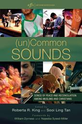 (un)Common Sounds: Songs of Peace and Reconciliation among Muslims and Christians