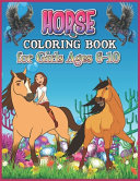 Horse Coloring Book for Girls Ages 6 10