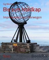 Bis zum Nordkap: Impressionen aus Norwegen