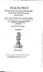 In librum Aristotelis De arte poëtica: explicationes ...