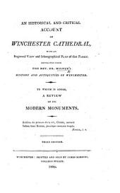 An Historical and Critical Account of Winchester Cathedral ... Third edition
