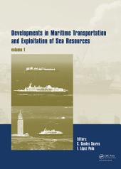 Developments in Maritime Transportation and Exploitation of Sea Resources: IMAM 2013