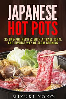 Japanese Hot Pots  35 One Pot Recipes with a Traditional and     Book