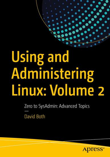 Using and Administering Linux  Volume 2 PDF
