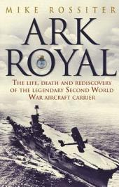 Ark Royal: Sailing Into Glory