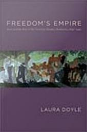 Freedom's Empire: Race and the Rise of the Novel in Atlantic Modernity, 1640–1940
