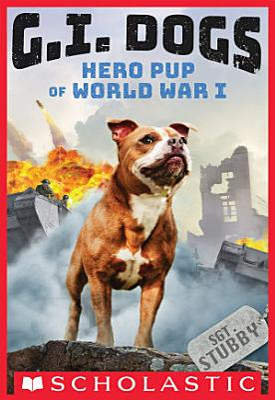 G I  Dogs  Sergeant Stubby  Hero Pup of World War I  G I  Dogs  2