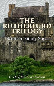 The Rutherfurd Trilogy  Scottish Family Saga  PDF