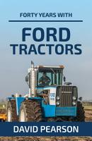 Forty Years with Ford Tractors PDF