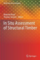 In Situ Assessment Of Structural Timber Book PDF