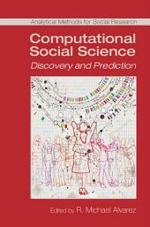 Computational Social Science: Discovery and Prediction