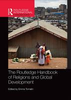 The Routledge Handbook of Religions and Global Development PDF