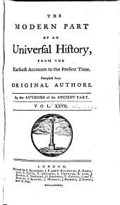 An Universal History, from the Earliest Accounts to the Present Time: Volume 45