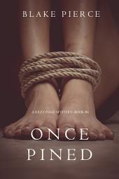 Once Pined (A Riley Paige Mystery—Book 6)