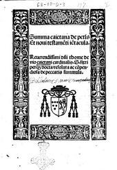 Summa Caietana de peccatis et Noui Testamenti ientacula. Reuerendissimi domini Thome De Vio Caietani cardinalis. S. Sixti per quam docta resoluta ad compendiosa de peccatis summula