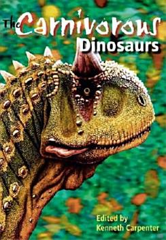 The Carnivorous Dinosaurs PDF