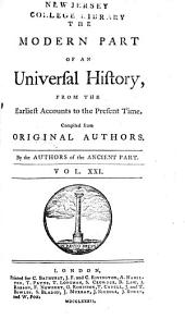 An Universal History: From the Earliest Accounts to the Present Time, Part 2, Volume 21
