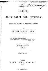 Life of John Coleridge Patteson: Missionary Bishop of the Melanesian Islands, Volume 2