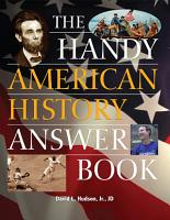 The Handy American History Answer Book PDF