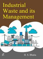 A Comprehensive Book on Industrial Waste and Its Management