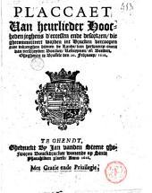 Placcaet van heurlieder hoocheden jeghens d'excessen ende desordren, die ghecommitteert worden int drucken vercoopen ende inbrenghen binnen de lande, van herwaerts-ouere van verscheyden boecken, refereynen, en[de] beelden. Ghegeuen te Brussele den 20. february, 1616