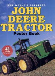 The World S Greatest John Deere Tractor Poster Book Book PDF