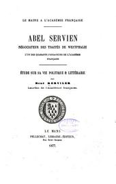 Abel Servien, négociateur des traités de Westphalie, l'un des quarante fondateurs de l'Académie française: étude sur sa vie politique & littéraire