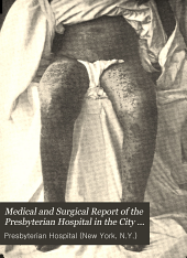 Medical and Surgical Report of the Presbyterian Hospital in the City of New York: Volume 3
