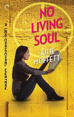 No Living Soul  A Lexi Carmichael Mystery  Book Nine