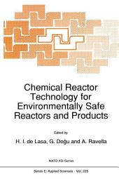 Chemical Reactor Technology for Environmentally Safe Reactors and Products