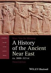 A History of the Ancient Near East, ca. 3000-323 BC: Edition 3