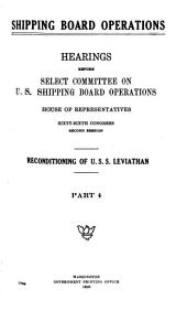 Shipping Board Operations: Hearings Before Select Committee on U. S. Shipping Board Operations, House of Representatives, Sixty-sixth Congress, Second[-third] Session ... Pt. 1[-14 and General Index and Table of Contents], Volume 1