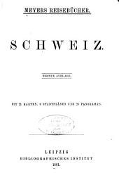 Schweiz: 10. Aufl., mit 21 Karten, 8 Stadtplänen und 28 Panoramen