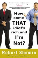 How Come That Idiot s Rich and I m Not  PDF