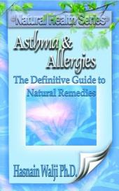 Asthma and Allergies: Guide to the Natural Treatment