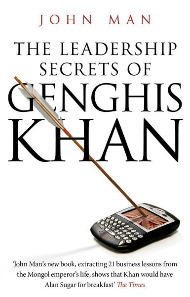 The Leadership Secrets of Genghis Khan