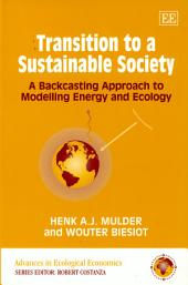 Transition to a Sustainable Society: A Backcasting Approach to Modelling Energy and Ecology