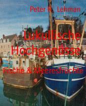 Lukullische Hochgenüsse: Fische & Meeresfrüchte