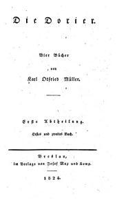 Geschichten hellenischer Stämme und Städte: ¬Die Dorier ; 1 : 1. und 2. Buch, Band 2