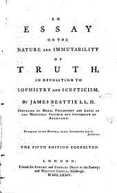 Essay on the nature and immutability of truth, in opposition to sophistry and scepticism