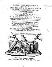 Resp. Dissertatio sistens experimenta et dubia circa ductum salivalem novum Coschwizianum. Præs. J. Wittichio