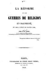 La réforme et les guerres de religion en Dauphiné: de 1560 à l'édit de Nantes (1598)