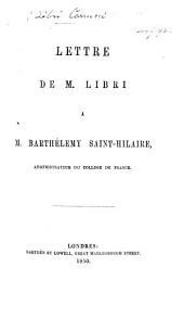 Lettre de M. Libri à M. Barthélemy Saint-Hilaire, administrateur du Collège de France [on the writer's expulsion from the Collège].
