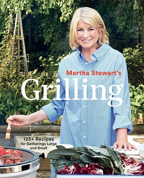 Download Martha Stewart s Grilling Book