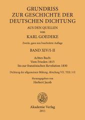 Achtes Buch: Vom Frieden 1815 bis zur französischen Revolution 1830: Dichtung der allgemeinen Bildung. Abteilung VII, Ausgabe 2