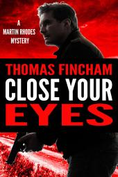 Close Your Eyes (Martin Rhodes #1)