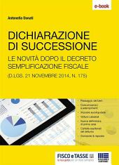 Dichiarazione di successione: Le novità dopo il decreto sulle semplificazione fiscale (D.lgs. 21 novembre 2014, n. 175)