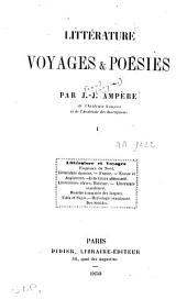 Littérature, voyages et poésies: Volume1