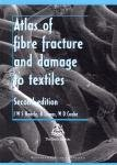 Atlas of Fibre Fracture and Damage to Textiles: Edition 2